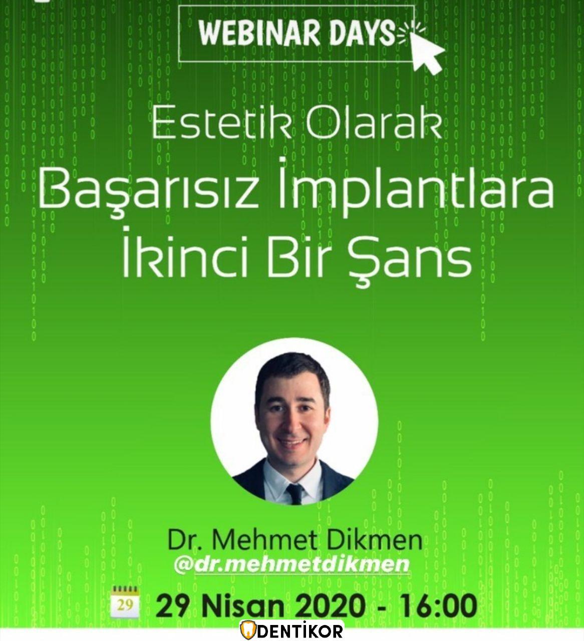 Dr. Mehmet Dikmen ile Estetik Olarak Başarısız Implantlara İkinci Bir Şans WEBİNAR - Eğitim ve Seminer